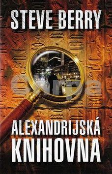 Steve Berry: Alexandrijská knihovna - 3. vydání cena od 239 Kč