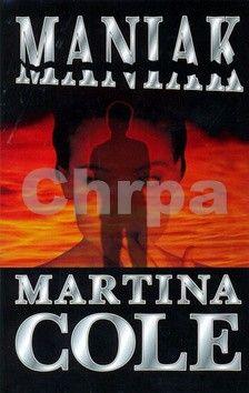 Martina Cole: Maniak cena od 119 Kč