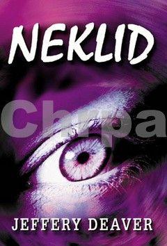 Jeffery Deaver: Neklid - 3. vydání cena od 48 Kč