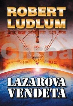 Robert Ludlum: Lazarova vendeta - 2. vydání cena od 48 Kč