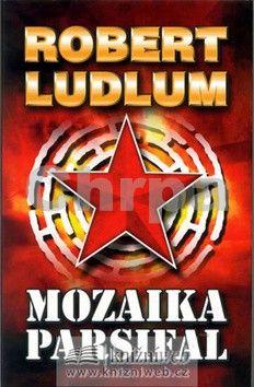 Robert Ludlum: Mozaika Parsifal - 3. vydání cena od 99 Kč