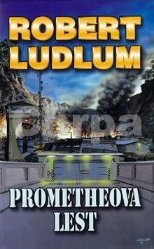 Robert Ludlum: Prometheova lest - 3. vydání cena od 39 Kč