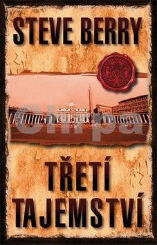 Steve Berry: Třetí tajemství - 3. vydání cena od 206 Kč