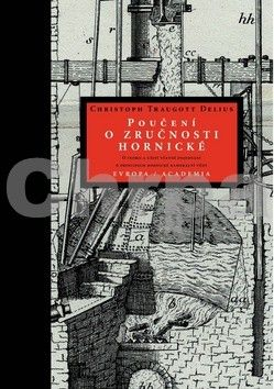 Christoph Traugott Delius: Poučení o zručnosti hornické cena od 827 Kč