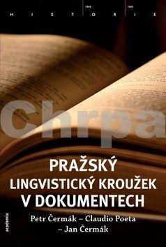 Petr Čermák, Poeta Claudio, Jan Čermák: Pražský lingvistický kroužek v dokumentech cena od 401 Kč
