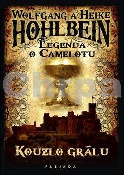 Wolfgang Hohlbein, Hohlbein Heike: Legenda o Camelotu - Kouzlo grálu cena od 159 Kč