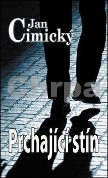 Jan Cimický: Prchající stín cena od 89 Kč