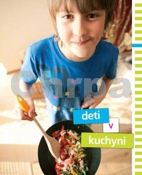 Zlatica Kramárová: Deti v kuchyni cena od 99 Kč