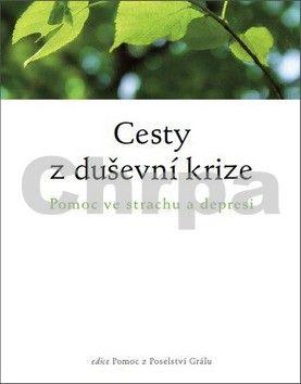 Susanne Barknowitzová, Werner Huemer: Cesty z duševní krize - Pomoc při strachu a depresi cena od 92 Kč