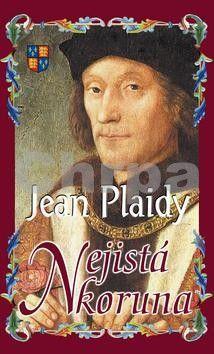 Jean Plaidy: Nejistá koruna cena od 263 Kč