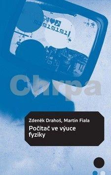 Zdeněk Drahoš, Martin Fiala: Počítač ve výuce fyziky cena od 76 Kč