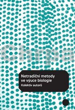Kolektiv autorů: Netradiční metody ve výuce biologie cena od 73 Kč