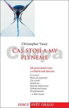 Christopher Vasey: Čas stojí a my plyneme - Jak porozumět času a zvítězit nad stresem cena od 120 Kč