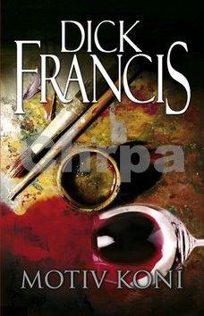 Dick Francis: Motiv koní cena od 156 Kč
