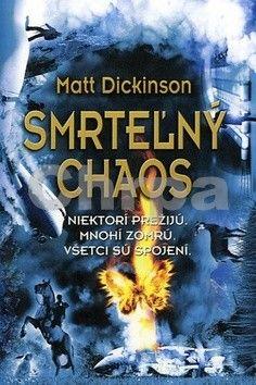 Matt Dickinson: Smrteľný chaos cena od 123 Kč