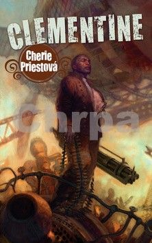 Cherie Priest: Clementine cena od 123 Kč