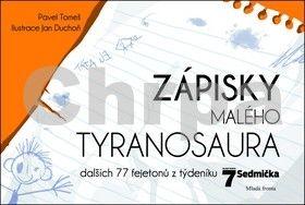 Pavel Tomeš: Zápisky malého tyranosaura - Dalších 77 fejetonů z týdeníku Sedmička cena od 0 Kč
