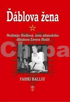 Fahri Balliu: Ďáblova žena - Nedžmije Hodžová, žena albánského diktátora Envera Hodži cena od 61 Kč