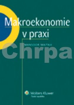 Mansoor Maitah: Makroekonomie v praxi cena od 195 Kč