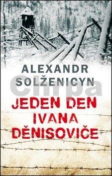 Solženicyn Alexandr Isajevič: Jeden den Ivana Děnisoviče - brož. cena od 63 Kč