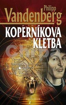 Philipp Vandenberg: Koperníkova kletba cena od 160 Kč