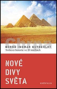 Bernd Ingmar Gutberlet: Nové divy světa cena od 207 Kč