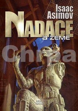 Isaac Asimov: Nadace 5 - Nadace a Země cena od 192 Kč