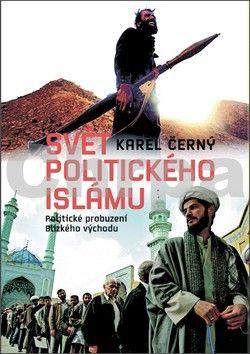Karel Černý: Svět politického islámu cena od 344 Kč
