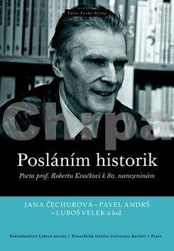 Jana Čechurová, Luboš Velek, Pavel Andrš: Posláním historik cena od 349 Kč
