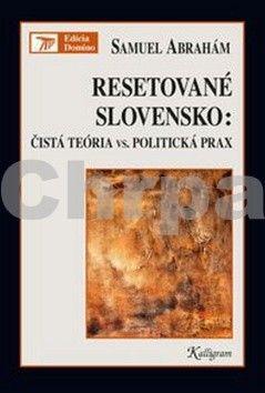 Samuel Abrahám: Resetované Slovensko cena od 262 Kč