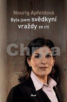 Nourig Apfeldová: Byla jsem svědkyní vraždy ze cti cena od 183 Kč