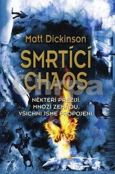 Matt Dickinson: Smrtící chaos cena od 196 Kč