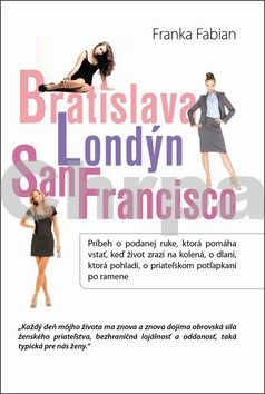 Franka Fabian: Bratislava Londýn San Francisco cena od 190 Kč