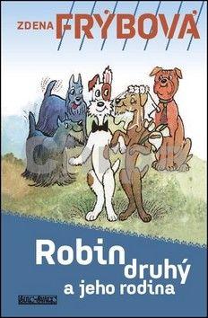 Zdena Frýbová: Robin Druhý a jeho rodina - 6. vydání cena od 227 Kč