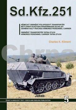 Charles K. Kliment: Sd.Kfz.251 - Německý obrněný polopásový transportér a obrněný transportér Tatra OT-810 cena od 546 Kč