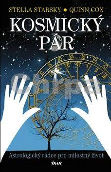 Stella Starsky, Quinn Cox: Kosmický pár - Astrologický rádce pro milostný život cena od 314 Kč