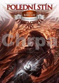 James Barclay: Kroniky Havranů 2: Polední stín cena od 171 Kč