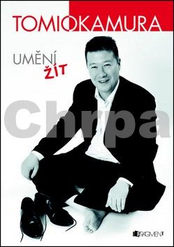 Tomio Okamura: Tomio Okamura – Umění žít cena od 169 Kč
