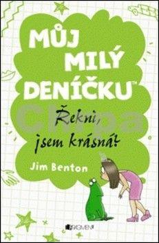 Jim Benton: Můj milý deníčku 4 – Řekni, jsem krásná? cena od 81 Kč