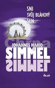 Johannes Mario Simmel: Sni svůj bláhový sen cena od 120 Kč