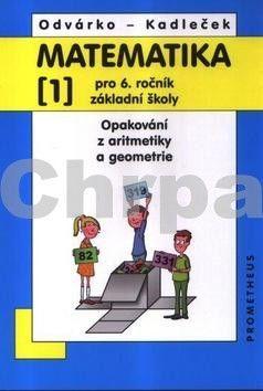 Oldřich Odvárko, Jiří Kadleček: Matematika pro 6. ročník základní školy - 1.díl cena od 88 Kč