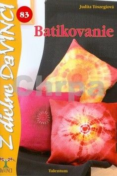 Judit Tószegi: Batikovanie cena od 67 Kč