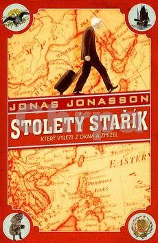 Jonas Jonasson: Stoletý stařík, který vylezl z okna a zmizel cena od 249 Kč