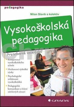 Milan Slavík: Vysokoškolská pedagogika - Pro odborné vzdělávání cena od 183 Kč