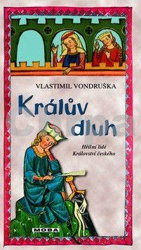 Vlastimil Vondruška: Králův dluh - Hříšní lidé království českého cena od 191 Kč