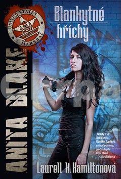 Laurell Hamilton: Anita Blake 11 - Blankytné hříchy cena od 224 Kč