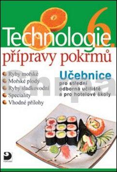 Hana Sedláčková: Technologie přípravy pokrmů 6 cena od 99 Kč