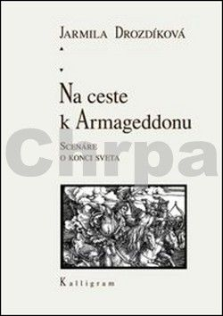Jarmila Drozdíková: Na ceste k Armageddonu cena od 247 Kč