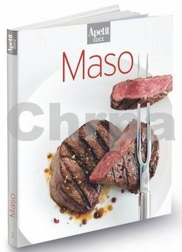 redakce časopisu Apetit, Kateřina Švejdová: Maso (Edice Apetit) cena od 216 Kč