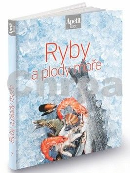 redakce časopisu Apetit: Ryby a plody moře (Edice Apetit) cena od 178 Kč